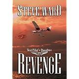 Test Pilot's Daughter: Revenge ~ Steve Ward