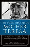 img - for The Love That Made Mother Teresa: How Her Secret Visions and Dark Nights Can Help You Conquer the Slums of Your Heart book / textbook / text book