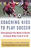 img - for Coaching Kids to Play Soccer: Everything You Need to Know to Coach Kids from 6 to 16 book / textbook / text book