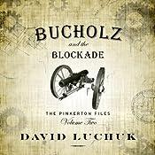 Buchuolz and the Blockade: The Pinkerton Files, Volume 2 | [David Luchuk]