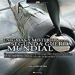 Enigmas Y Misterios De La Segunda Guerra Mundial | Jesús Hernández
