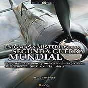 Enigmas Y Misterios De La Segunda Guerra Mundial | [Jesús Hernández]
