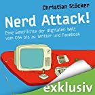 Nerd Attack!: Eine Geschichte der digitalen Welt vom C64 bis zu Twitter und Facebook (       ungekürzt) von Christian Stöcker Gesprochen von: Uve Teschner