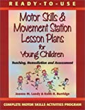 img - for Ready to Use Motor Skills & Movement Station Lesson Plans for Young Children 1st edition by Landy, Joanne M., Burridge, Keith R. (2000) Paperback book / textbook / text book