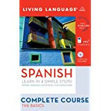 Complete Spanish: The Basics (Book and CD Set): Includes Coursebook, 4 Audio CDs, and Learner's Dictionaryby Living Language