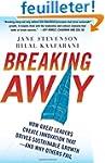 Breaking Away: How Great Leaders Crea...