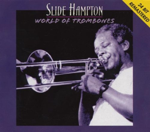 World of Trombones-Remast'd by Slide Hampton