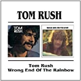 Tom Rush Tom Rush / Wrong End Of The Rainbow