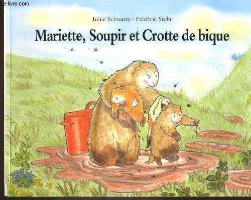 Mariette, Soupir et crotte de bique !