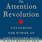 The Attention Revolution: Unlocking the Power of the Focused Mind Hörbuch von B. Alan Wallace PhD Gesprochen von: Tom Pile