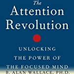 The Attention Revolution: Unlocking t...
