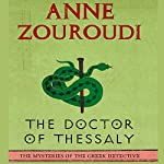The Doctor of Thessaly: The Mysteries of the Greek Detective, Book 3 | Anne Zouroudi