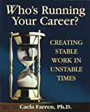 img - for Who's Running Your Career?: Creating Stable Work in Unstable Times by Caela Farren (1997-08-25) book / textbook / text book