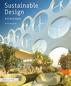 Sustainable Design: A Critical Guide for Architects and Interior, Lighting, and Environmental Designers (Architecture Briefs) by Princeton Architectural Press