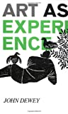 Art As Experience (0399500251) by John Dewey