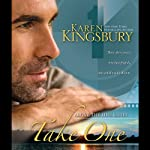 Take One (       UNABRIDGED) by Karen Kingsbury Narrated by Roxanne Hernandez, Don Leslie, Stefan Rudnicki, Judy Young, Gabrielle de Cuir