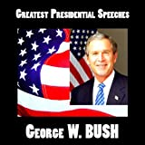 Greatest Presidential Speeches : George Walker Bush