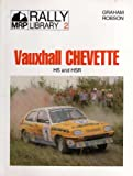 Vauxhall Chevette HS and HSR (MRP Rally Library) Graham Robson