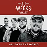All Over the World Jj Weeks Band