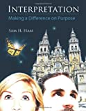 Interpretation - Making a Difference on Purpose