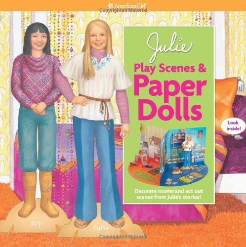 Julie Play Scenes &amp; Paper Dolls: Decorate Rooms and Act Out Scenes from Julie&#39;s Stories! (American Girl)