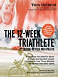 12 Week Triathlete, 2nd Edition-Revis...