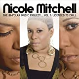 Bi-Polar Music Project 1: Licensed to Chill Nicole Mitchell