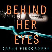 Behind Her Eyes Audiobook by Sarah Pinborough Narrated by Anna Bentinck, Josie Dunn, Bea Holland, Huw Parmenter