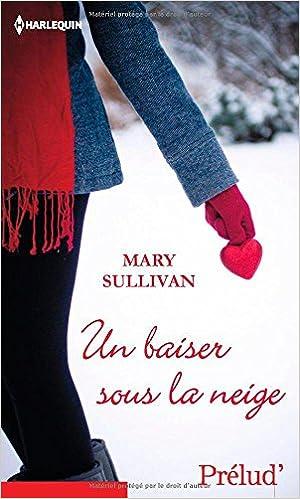 Un baiser sous la neige - Mary Sullivan