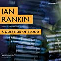 A Question of Blood: An Inspector Rebus Novel Audiobook by Ian Rankin Narrated by James Macpherson