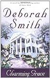 Charming Grace:  A Novel (0316805874) by Smith, Deborah