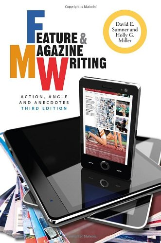 Feature and Magazine Writing: Action, Angle, and Anecdotes PDF
