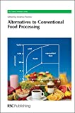 Alternatives to Conventional Food Processing: RSC (RSC Green Chemistry)