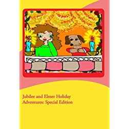 Jubilee and Elmer Holiday Adventures: Special Edition