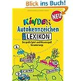 Kinder Autokennzeichen Lexikon: Der große Spiel- und Wissensspaß für unterwegs