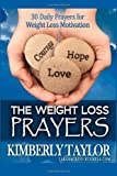 The Weight Loss Prayers: 30 Daily Prayers for Weight Loss Motivation