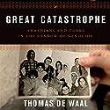 Great Catastrophe: Armenians and Turks in the Shadow of Genocide Hörbuch von Thomas de Waal Gesprochen von: David Rapkin