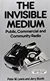 img - for The Invisible Medium: Public, Commercial and Community Radio (Communications & Culture) book / textbook / text book