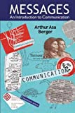 "BOOKS RECEIVED: Arthur Asa Berger, ""Messages: An Introduction to Communication"" (Left Coast Press, 2014)"