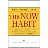 Now Habit: A Strategic Program for Overcoming Procrastination and Enjoying Guilt-free Playby Neil A. Fiore