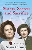 img - for Sisters, Secrets and Sacrifice: The True Story of WWII Special Agents Eileen and Jacqueline Nearne. by Susan Ottaway book / textbook / text book