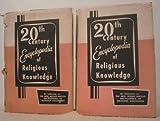 img - for TWENTIETH CENTURY ENCYCLOPEDIA OF RELIGIOUS KNOWLEDGE book / textbook / text book