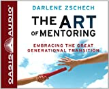 img - for The Art of Mentoring (Library Edition): Embracing the Great Generational Transition book / textbook / text book