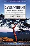 2 Corinthians: Finding Strength in Weakness (Lifeguide Bible Studies) (0830830103) by Stevens, Paul