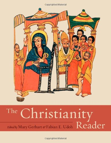 The Christianity Reader (Textual Sources for the Study of...