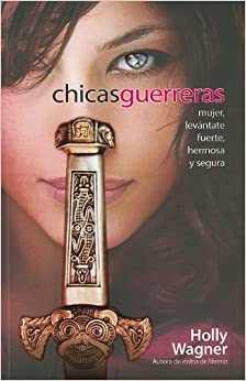 Chicas Guerreras (Spanish Edition)/Warrior Chicks: rising strong