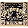 Thieves : Music Primers & Educational Series