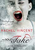 My Soul to Take (Soul Screamers) by Rachel Vincent