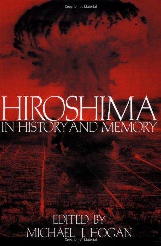 Hiroshima in History and Memory