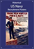 img - for Historical US Navy recruitment posters: USA Naval History recruiting art images: Pre 1900 to World War I & II - including Women in the Navy, and African-American join the Navy picture poster book / textbook / text book